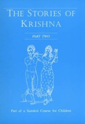 The Stories of Krishna Part of a Sanskrit Course for Children by Vivienne Baumfield