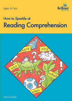 How to Sparkle at Reading Comprehension by Jonny Zucker