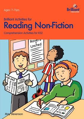 Brilliant Activities for Reading Non-fiction Comprehension Activities for 7-11 Year Olds by May Stevenson