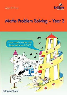 Maths Problem Solving, Year 3 by Caterhine Yemm