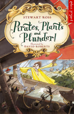Pirates Plants and Plunder! by Stewart Ross