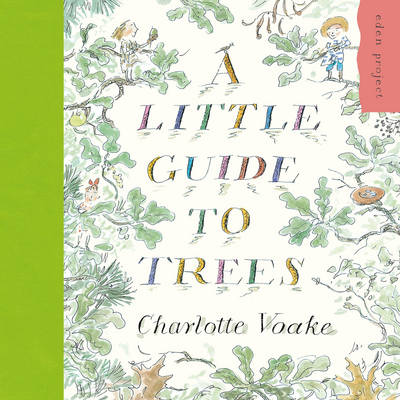 A Little Guide to Trees, A by Charlotte Voake