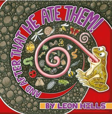 And After That He Ate Them by Leon Hills
