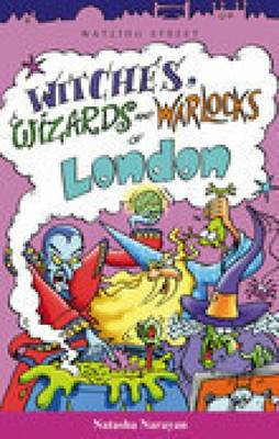 Witches Wizards and Warlockd of London by Natasha Narayan