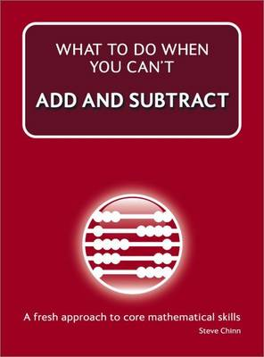 What to Do When You Can't Add and Subtract by Steve Chinn