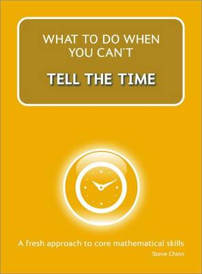 What to Do When You Can't Tell the Time by Steve Chinn