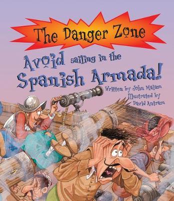 Avoid Sailing in the Spanish Armada! by John Malam