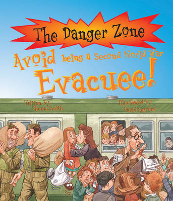 Avoid Being a Second World War Evacuee by Simon Smith, David Salariya