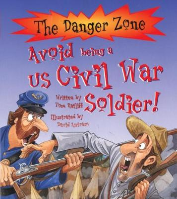 Avoid Being a US Civil War Soldier by Thomas Ratliff