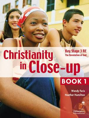 Christianity in Close-up The Revelation of God by Wendy B. Faris, Heather Hamilton