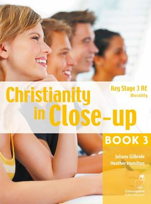 Christianity in Close-up by Juliana Gilbride, Heather Hamilton