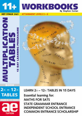 11+ Multiplication Tables Workbook 15 Day Learning Programme for Times Tables by Stephen C. Curran