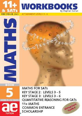 11+ Maths Workbook Maths for SATS, 11+ and Common Entrance by Stephen C. Curran