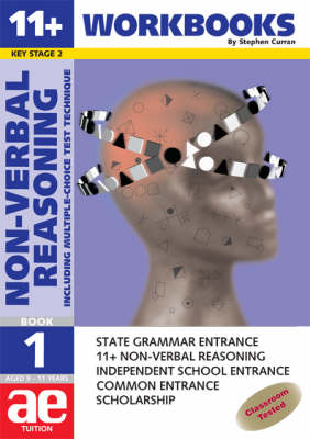 11+ Non-verbal Reasoning Workbook Including Multiple Choice Test Technique by Stephen C. Curran