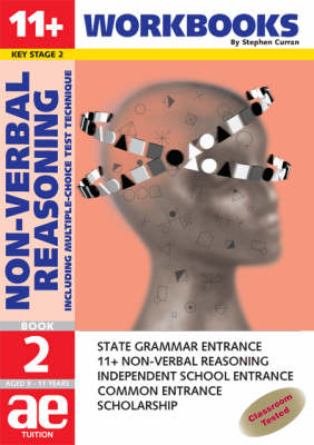 11 + Non-verbal Reasoning Workbook Including Multiple Choice Test Technique by Stephen C. Curran