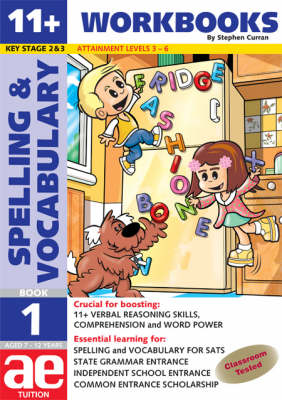11 + Spelling and Vocabulary Workbook Basic Level by Stephen C. Curran, Warren J. Vokes