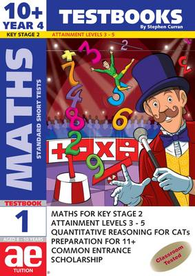 10+ (Year 4) Maths Testbook 1 Standard Short Tests by Stephen C. Curran