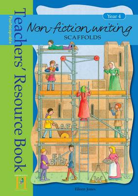 Non-Fiction Writing Scaffolds Resource Book by Eileen Jones