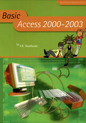 Basic Access 2000-2003 by F. R. Heathcote