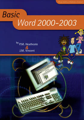 Basic Word 2000-2003 by P. M. Heathcote, J.M. Vincent