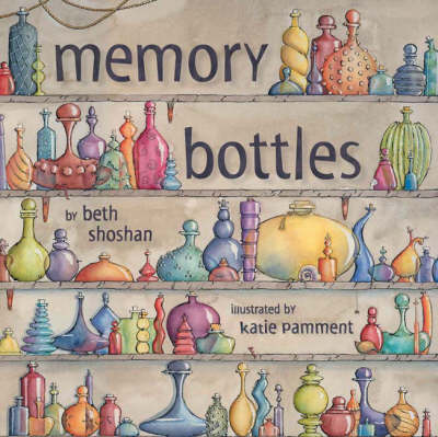 Memory Bottles by Beth Shoshan
