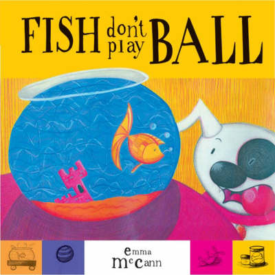 Fish Don't Play Ball by Emma McCann
