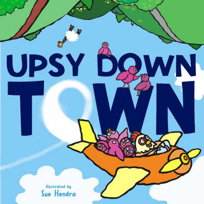 Upsydown Town by Sue Hendra
