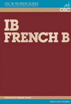 IB French B Higher and Standard Level by Marie-Laure Delvallee