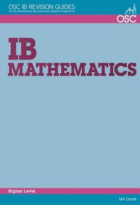 IB Mathematics Higher Level For Exams Until November 2013 Only by Ian Lucas