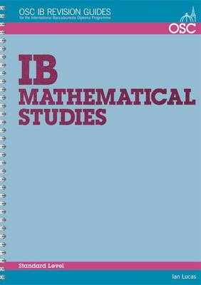 IB Mathematical Studies For Exams Until November 2013 Only by Ian Lucas