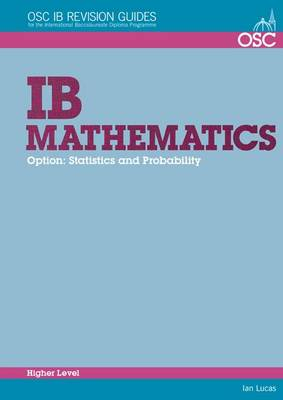 IB Mathematics - Statistics and Probability Higher Level For Exams Until November 2013 Only by Ian Lucas