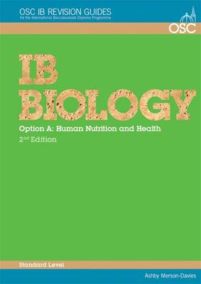 IB Biology - Option A: Human Nutrition and Health Standard Level by Ashby Merson-Davies