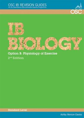 IB Biology - Option B: Physiology of Exercise Standard Level by Ashby Merson-Davies