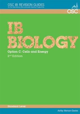IB Biology - Option C: Cells and Energy Standard Level by Ashby Merson-Davies