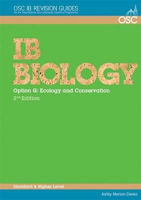 IB Biology - Option G: Ecology and Conservation Standard and Higher Level by Ashby Merson-Davies