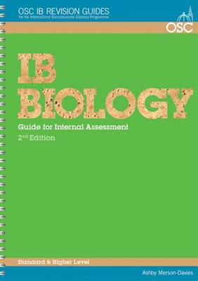 IB Biology Student Guide to the Internal Assessment by Ashby Merson-Davies