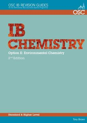 IB Chemistry Option E - Environmental Chemistry Standard and Higher Level by Tony Brown