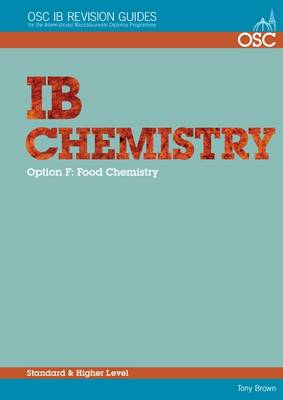IB Chemistry Option F - Food Chemistry Standard and Higher Level by Tony Brown