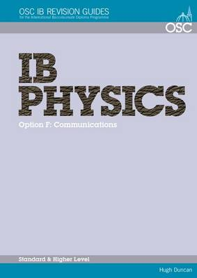 IB Physics - Option F: Communications Standard and Higher Level by Hugh Duncan