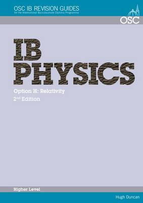 IB Physics - Option H: Relativity Higher Level by Hugh Duncan