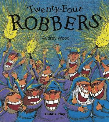 Twenty-Four Robbers by Audrey Wood