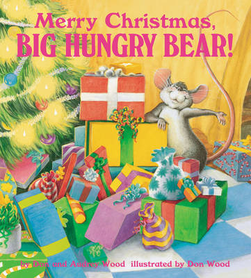 Merry Christmas Big Hungry Bear by Don Wood, Audrey Wood