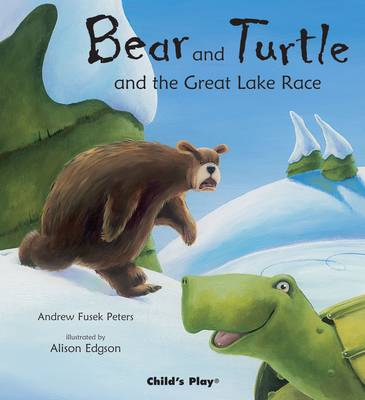 Bear and Turtle and the Great Lake Race by Andrew Peters