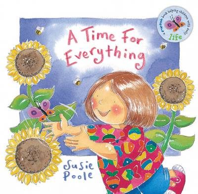 A Time for Everything Based on Ecclesiastes 3 by Susie Poole