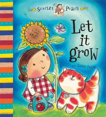 Scarlet Peach: Let it Grow by Susie Poole