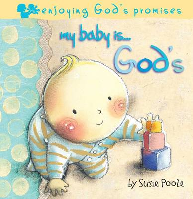 My Baby Is...God's by Susie Poole
