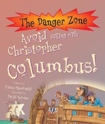 Avoid Sailing With Christopher Columbus! by Fiona MacDonald