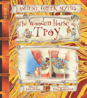 The Wooden Horse of Troy by John Malam, Peter Rutherford