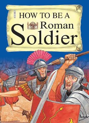 A Roman Soldier by Fiona MacDonald