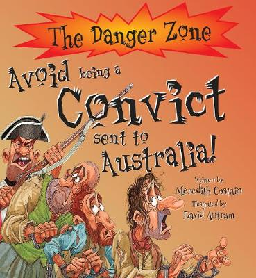 Avoid Being a Convict Sent to Australia! by Meredith Costain